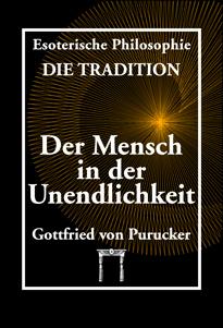 Gottfried von Purucker: Der Mensch in der Unendlichkeit