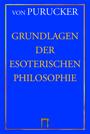Gottfried von Purucker: Grundlagen der Esoterischen Philosophie