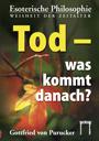 Gottfried von Purucker: Tod – was kommt danach?